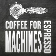 Coffee for espresso machines
